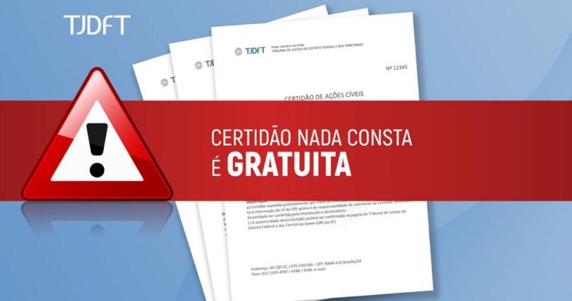 TJ do DF alerta para gratuidade na emissão de Certidão Nada Consta