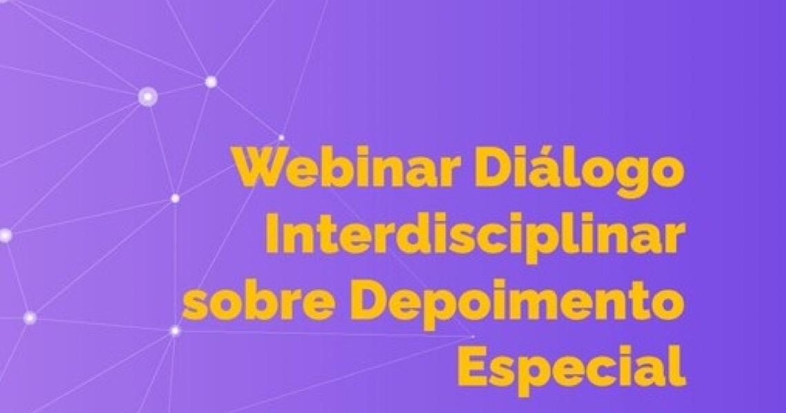 """Últimos dias de inscrição para o webinar """"Diálogo Interdisciplinar sobre depoimento especial"""""""