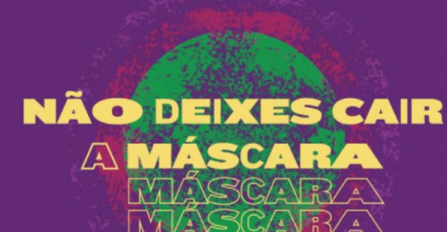 """Governo de Portugal lança campanha """"Não Deixes Cair a Máscara"""""""