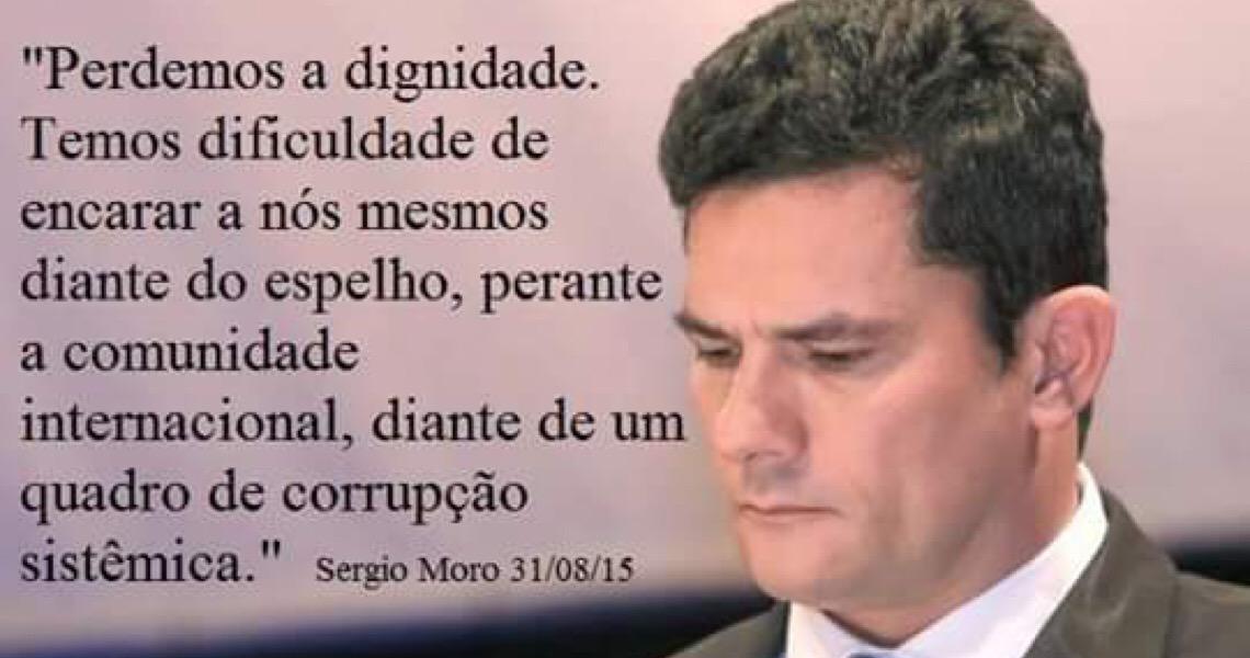 Sergio Moro continua a ser um juiz de carreira, sério e competente, que acreditou em um mentiroso