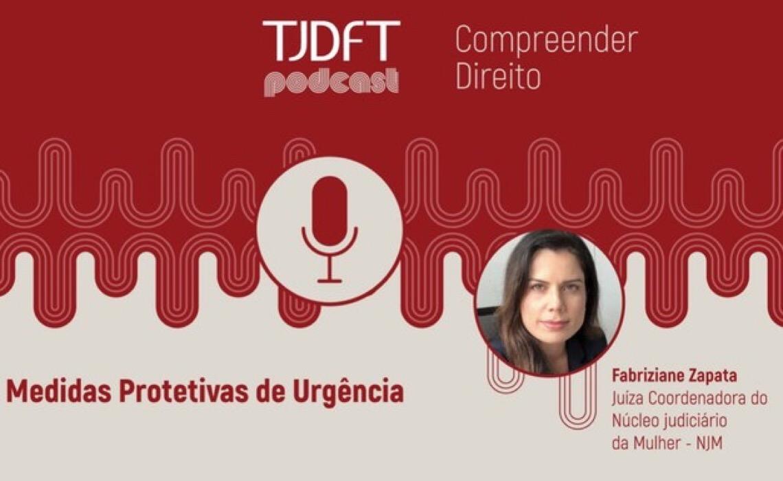 """""""Medida protetiva não é só uma folha de papel"""", destaca juíza em podcast do TJDFT"""