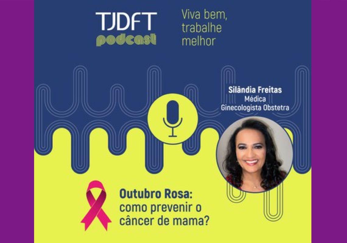 Outubro Rosa e prevenção ao câncer de mama é destaque em podcast do TJDFT
