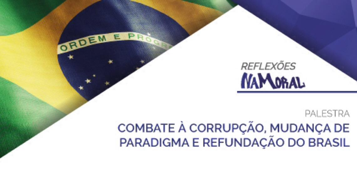 """""""Reflexões NaMoral"""". Ministro Luís Roberto Barroso fala sobre combate à corrupção em Brasília"""